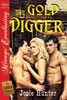 The Gold Digger [The Lost Collection] (Siren Publishing Menage Everlasting)